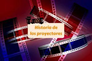 historia de los proyectores